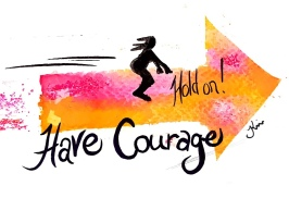 Hold On. Have Courage.
